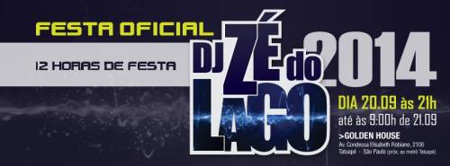 FESTA OFICIAL DJ ZÉ DO LAGO É NESTE SÁBADO, DIA 20!